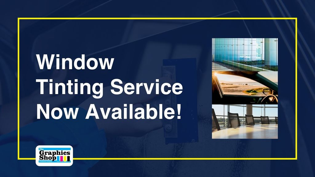 All You Need to Know About The Graphics Shop's New Window Tinting Services